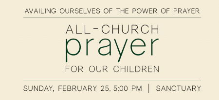 All-Church Prayer for Our Children