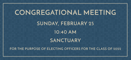 Congregational Meeting for the Election of Officers, Class of 2022