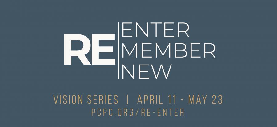 RE|ENTER Vision Series - April 11 - May 23