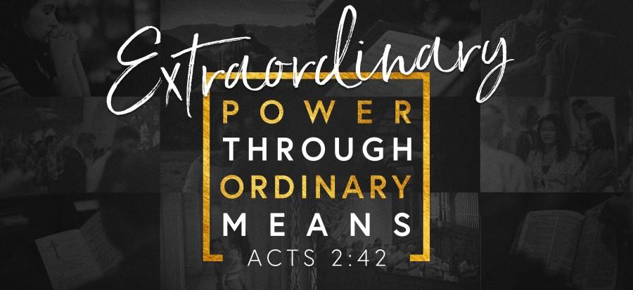 Extraordinary Power Through Ordinary Means